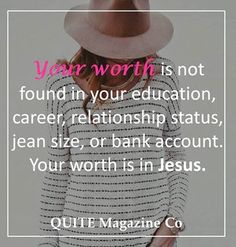 Your worth is in Jesus...