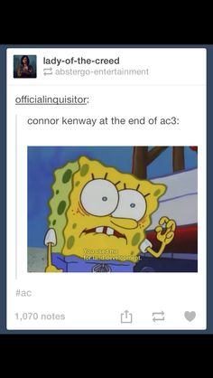 Connor Kenway at the end of Assassin's Creed III. I AM LAUGHING TO KEEP FROM CRYING.