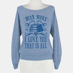 Dear Books I Love You That Is All #books #reading #booklover #love #literature