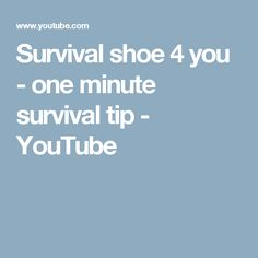 Survival shoe 4 you - one minute survival tip - YouTube