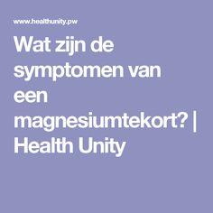 Wat zijn de symptomen van een magnesiumtekort?   Health Unity