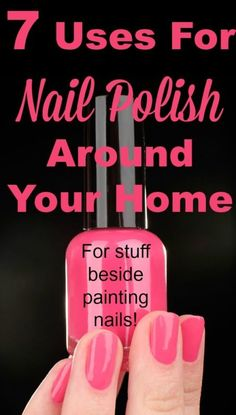 7 uses for nail polish around your home, beside for painting your nails Nail Polish Crafts, Nail Art, Fun Crafts, Diy And Crafts, Just In Case, Just For You, Do It Yourself Home, Helpful Hints, Handy Tips