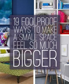 19 Foolproof Ways To Make A Small Space Feel So Much Bigger #Home #Garden #Musely #Tip