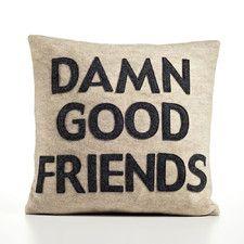 Damn Good #Friends #Decorative #Pillow