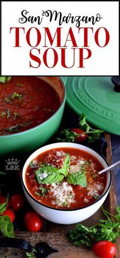 My grown up version of tomato soup is made with canned San Marzano tomatoes, fresh basil, and a few aromatics.  This soup is very grilled cheese friendly!  #tomatosoup #homemade #sanmarzano #canned #chunky