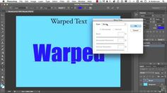 19 Working With Photoshop Type | 03 Working With Warp Text
