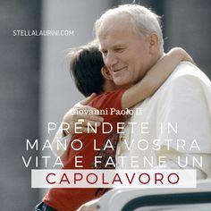 """""""Prendete in mano la vostra vita e fatene un capolavoro"""" Giovanni Paolo II Advice Quotes, Best Quotes, Funny Quotes, Cogito Ergo Sum, Italian Phrases, Pope John Paul Ii, Catholic Prayers, Woman Quotes, Decir No"""