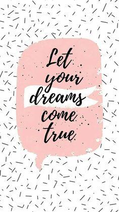 Let Your Dreams Come True Quotes Words