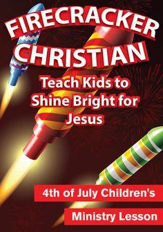 Firecracker Christian Children's Ministry Lesson http://www.childrens-ministry-deals.com/products/firecracker-christian-4th-of-july-lesson