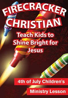 Firecracker Christian Children's Ministry Lesson http://www.childrens-ministry-deals.com/products/firecracker-christian-4th-of-july-lesson