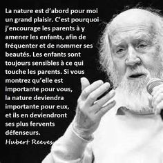Hubert Reeves, Parents, Quote Citation, Extraordinary People, My Way, Over The Years, Einstein, Believe, Mindfulness
