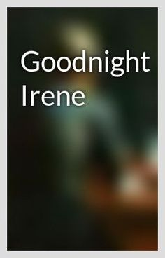 """""""Goodnight Irene"""" by DuncanSwallow - """"…"""""""