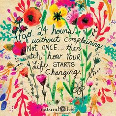 No complaints for one day 😊 it sounds so easy😊 but have you tried😕It has been my New year resolution for number of years 😩and I'm still working on it 😩 I Strong Love Quotes, Romantic Love Quotes, Positive Affirmations, Positive Quotes, Positive Vibes, Natural Life Quotes, Winning Quotes, Inspirational Quotes For Kids, World Quotes
