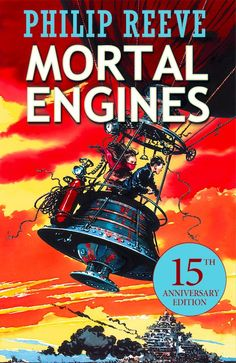 """""""Mortal Engines"""" (The Hungry Cities Chronicles: Book 1) by Philip Reeve [Kindle]"""