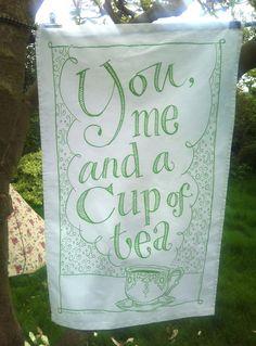 'You, me and a cup of tea' tea towel £9.00