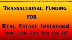 """Is there a time limit when using transactional funding?   Transactional funding or transactional financing is defined by the length of time the investor needs money for the """"transaction"""" to be completed. In some states the closing agents escrow both sides of the closing until all the documents and money are in place and then and only then will they complete the transfer of the deed to the property. http://www.TransactionalFundingFl.com  http://youtu.be/sZe_QRsB_NE"""