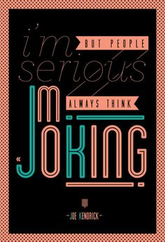 """I'm serious."" #typography"