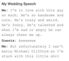 Literally going to be my wedding speech if I don't marry Mikey xD 5sos Funny, 5sos Memes, 5sos Tweets, Mikey Clifford, Michael Clifford, Bae, 5secondsofsummer, Cheer Me Up, Calum Hood