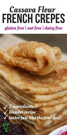 These delicate Grain-Free French Cr pes are made with cassava flour and can be easily made with 5 ingredients in the blender Enjoy these gluten-free crepes savory or sweet Prepare Nourish Gluten Free Treats, Gluten Free Desserts, Dairy Free Recipes, Gf Recipes, Real Food Recipes, Cooking Recipes, Recipes Dinner, Healthy Recipes, Steak Recipes