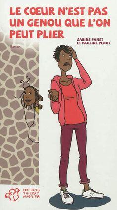 Le coeur n'est pas un genou que l'on peut plier Auteurs : Sabine Panet - Pauline Penot Éditeur : T. Magnier, Paris Collection : Roman Description : 164 pages; (22 x 12 cm) EAN13 : 9782364741515 9,00 € Toutes les femmes de la famille d'Ernestine, une jeune fille qui n'a pas sa langue dans sa poche, vont tenter de convaincre son père à renoncer à la marier de force au Sénégal. Le portrait d'une famille africaine qui vit à Paris.