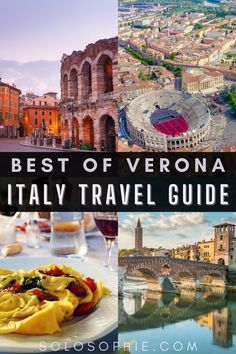 A Guide to the 10+ Best Things to do in Verona, Italy