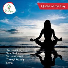 #Quoteoftheday You cannot buy  Your Health ; You must Earn it Through Healthy Living.