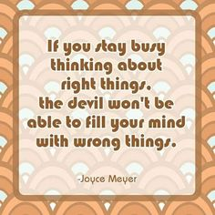 Think on good things Religious Quotes, Spiritual Quotes, Joyce Meyer Quotes, Joyce Meyer Ministries, Faith Is The Substance, Identity In Christ, Message Of Hope, Word Of The Day, Uplifting Quotes