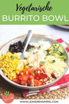 Vegetarische burrito bowl. Een Mexicaanse recept voor een salade met mais, zwarte bonen, tomaten, avocado, rijst en zure room. Gourmet Recipes, Vegetarian Recipes, Cooking Recipes, Healthy Recipes, Healthy Food, Poke Bowl, Burritos, Bowl Diner, Vegan Burrito