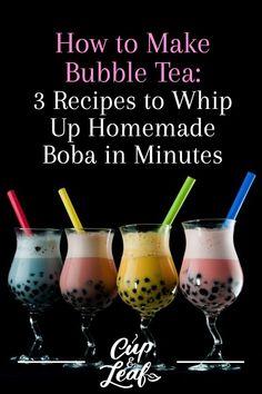 How to Make Bubble Tea: 3 Recipes to Whip Up Homemade Boba in Minutes - Cup & Leaf - Tea recipes - Boba Tea Recipe, Matcha Bubble Tea Recipe, Detox Tea Diet, Detox Drinks, Detox Foods, Detox Soup, Healthy Detox, Healthy Snacks, Milk Tea Recipes
