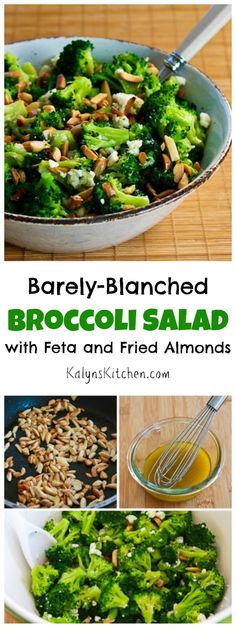 Barely-Blanched Broccoli Salad with Feta and Fried Almonds is amazing side dish for a holiday meal, but I make this all year, whenever I'm craving broccoli!   [found on KalynsKitchen.com]: