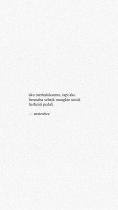 Quotes Rindu, Quotes Lucu, Cinta Quotes, Quotes Galau, Hurt Quotes, Tumblr Quotes, People Quotes, Mood Quotes, Life Quotes