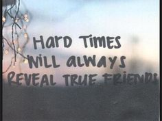 Those that stay with you till the end