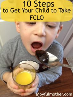 10 steps to getting your child to take FCLO!