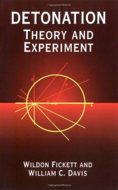 DETONATION: THEORY AND EXPERIMENT. Wildon Fickett and William C. Davis. Localización: 662/FIC/det