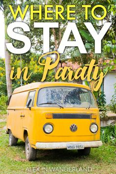 Where to stay, eat and play in the charming colonial town of Paraty, Brazil.  The complete travel guide!