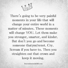 Lessons Learned in Life | Keep it moving.