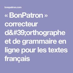 """BonPatron"" Online Spelling and Grammar Checker for French as a Second Language Spelling And Grammar, Second Language, France, Learning, Toolbox, Board, Concealer, Spelling, Grammar"