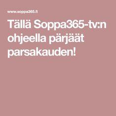 Tällä Soppa365-tv:n ohjeella pärjäät parsakauden! Tv, Tvs, Television Set, Television