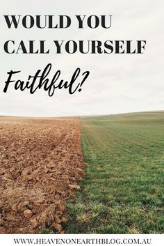 This made me reassess my life and the attitude I was having towards it. Was I really making the most of what it? Would I really call myself faithful? This could change the way you think about your life too. Click through to read ...