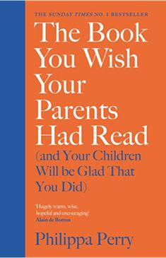 The Book You Wish Your Parents Had Read (and Your Children Will Be Glad That You Did) by Philippa Perry. Browse The Guardian Bookshop for a big selection of tls Parenting Advice, Kids And Parenting, Mom Advice, Mindfulness Books, Grayson Perry, The Artist, Kids Sleep, Reading Online, Prompts