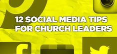Be a Real Person to Real People with 12 Social Media Tips for Your Church