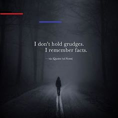 I don't hold grudges. I remember facts. Hope Quotes, Wisdom Quotes, Words Quotes, Great Quotes, Wise Words, Sayings, Chance Quotes, Grudge Quotes, Bullying Quotes