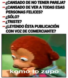Ideas For Funny Anime Moments Lol Funny Spanish Memes, Spanish Humor, Stupid Funny Memes, Wtf Funny, Crazy Funny, Hilarious, Memes Hilariantes, New Memes, Punk Outfits