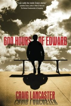 600 Hours of Edward by Craig Lancaster, http://www.amazon.com/dp/B007GG47UA/ref=cm_sw_r_pi_dp_CVhlvb1Q7PVZF