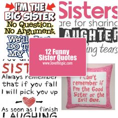 """12 Funny Sister Quotes"""""""
