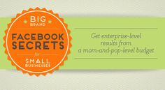 Big Brand Facebook Secrets for Small Businesses [FREE NEW EBOOK]