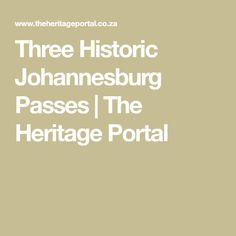 Three Historic Johannesburg Passes | The Heritage Portal Prisoners Of War, Water Tower, Old Postcards, Mountain View, Portal