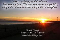 Life is full of choices - JC