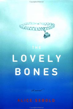 """The Lovely Bones: a story that covers tragedy, family bonds, and the after-life. And """"lovely bones"""" doesn't mean what you think it means. Read and find out what it really means in the novel :) Love Reading, Reading Lists, Book Lists, Reading Room, I Love Books, Great Books, My Books, Amazing Books, Amazing Things"""