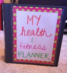 DIY Health and Fitness Planner. I can either make a binder or was thinking about a simple inspiring motivation poster with pictures and words. (most likely the binder)